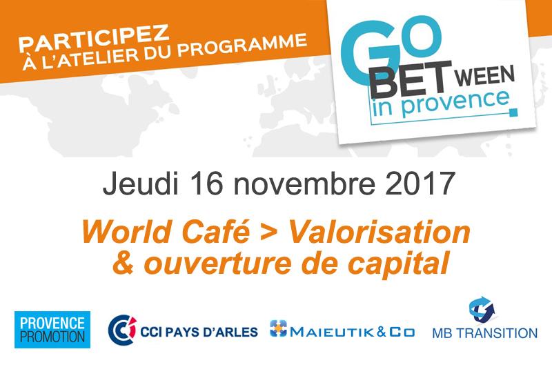 Venez vivre l'expérience d'un World Café autour de la valorisation et l'ouverture du capital à Arles